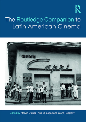 The routledge companion to latin american cinema hardback routledge fandeluxe Images