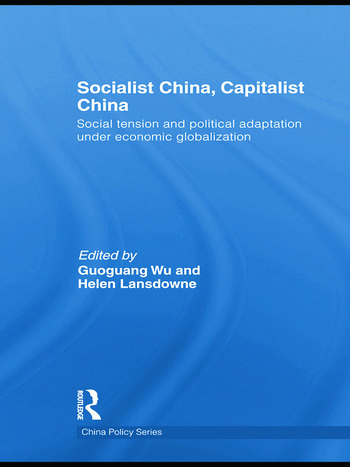 Socialist China, Capitalist China Social tension and political adaptation under economic globalization book cover