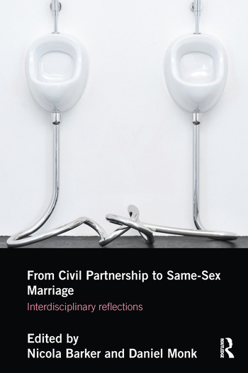 From Civil Partnerships to Same-Sex Marriage Interdisciplinary Reflections book cover