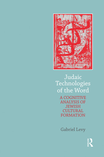 Judaic Technologies of the Word A Cognitive Analysis of Jewish Cultural Formation book cover