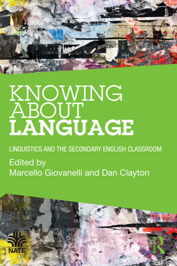 Knowing About Language Linguistics and the secondary English classroom book cover
