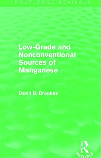 Low-Grade and Nonconventional Sources of Manganese (Routledge Revivals) book cover