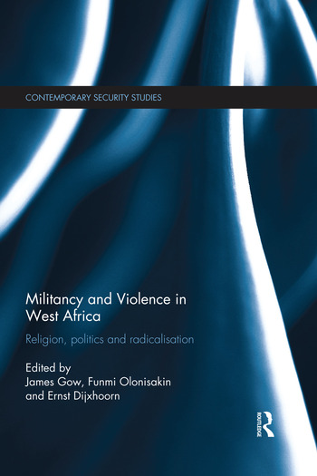 Militancy and Violence in West Africa Religion, politics and radicalisation book cover