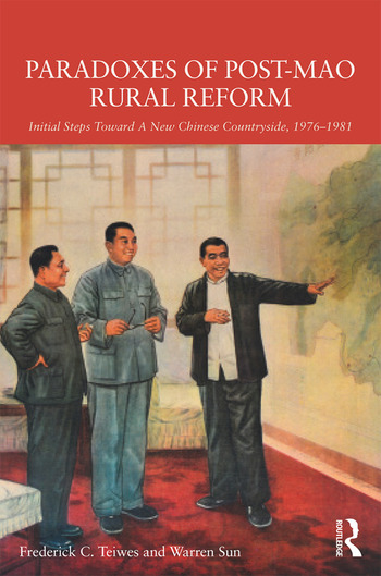 Paradoxes of Post-Mao Rural Reform Initial Steps toward a New Chinese Countryside, 1976-1981 book cover
