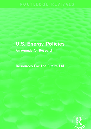 U.S. Energy Policies (Routledge Revivals) An Agenda for Research book cover