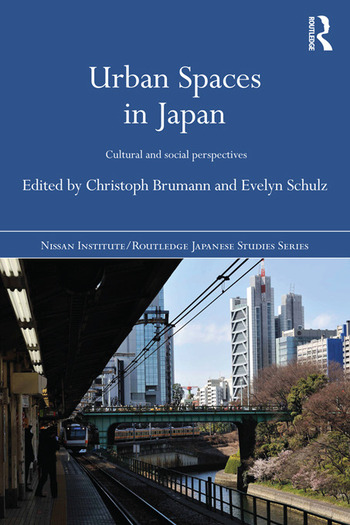 Urban Spaces in Japan Cultural and Social Perspectives book cover