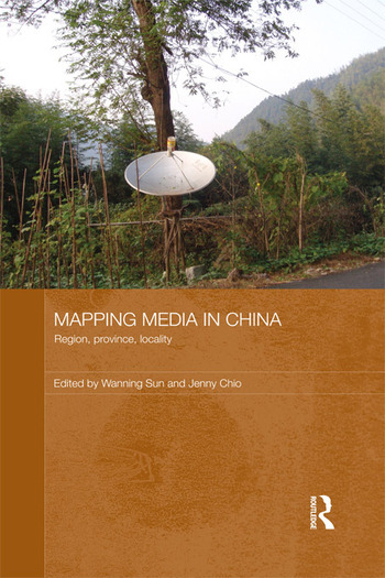 Mapping Media in China Region, Province, Locality book cover