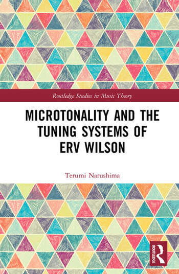 Microtonality and the Tuning Systems of Erv Wilson book cover