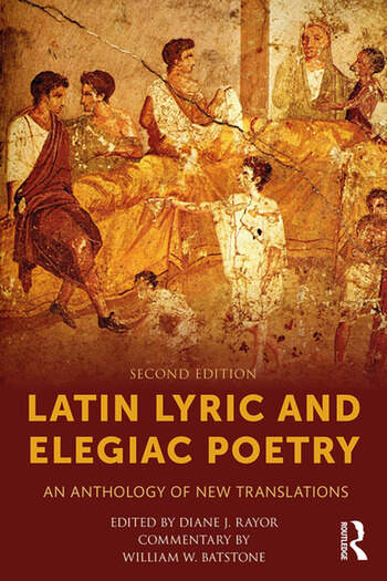 Latin Lyric and Elegiac Poetry An Anthology of New Translations book cover