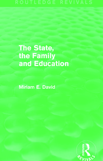 The State, the Family and Education (Routledge Revivals) book cover