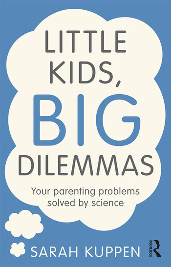 Little Kids, Big Dilemmas Your parenting problems solved by science book cover