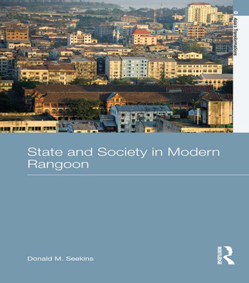 State and Society in Modern Rangoon book cover