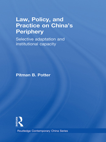 Law, Policy, and Practice on China's Periphery Selective Adaptation and Institutional Capacity book cover