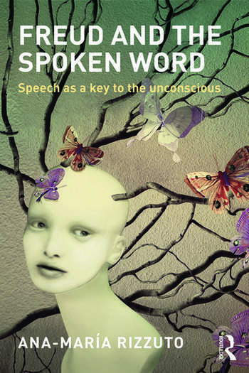 Freud and the Spoken Word Speech as a key to the unconscious book cover