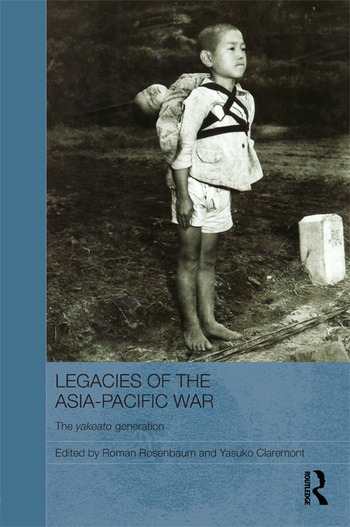 Legacies of the Asia-Pacific War The Yakeato Generation book cover