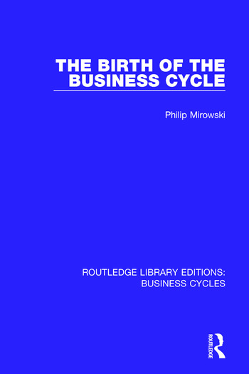 The Birth of the Business Cycle (RLE: Business Cycles) book cover