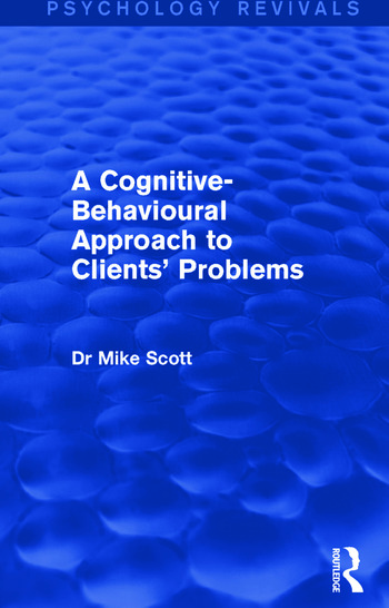 A Cognitive-Behavioural Approach to Clients' Problems book cover