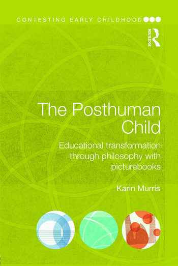 The Posthuman Child Educational transformation through philosophy with picturebooks book cover