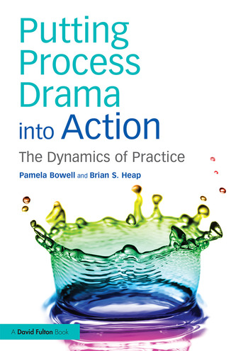 Putting Process Drama into Action The Dynamics of Practice book cover