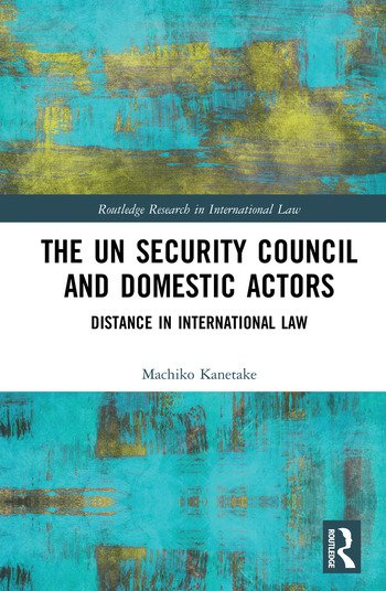 The UN Security Council and Domestic Actors Distance in international law book cover