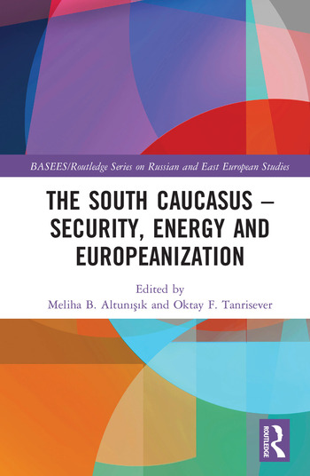The South Caucasus - Security, Energy and Europeanization book cover