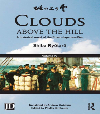 Clouds above the Hill A Historical Novel of the Russo-Japanese War, Volume 4 book cover
