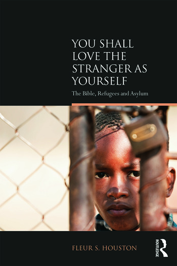 You Shall Love the Stranger as Yourself The Bible, Refugees and Asylum book cover