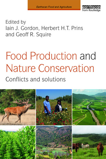 Food Production and Nature Conservation Conflicts and Solutions book cover