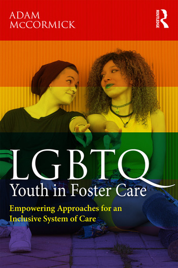 LGBTQ Youth in Foster Care Empowering Approaches for an Inclusive System of Care book cover