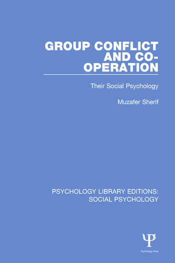 Group Conflict and Co-operation Their Social Psychology book cover