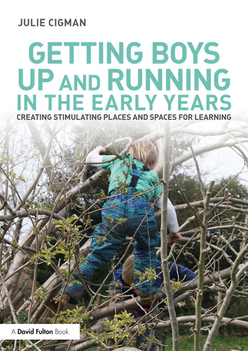 Getting Boys Up and Running in the Early Years Creating stimulating places and spaces for learning book cover