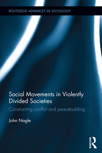 Social Movements in Violently Divided Societies Constructing Conflict and Peacebuilding book cover