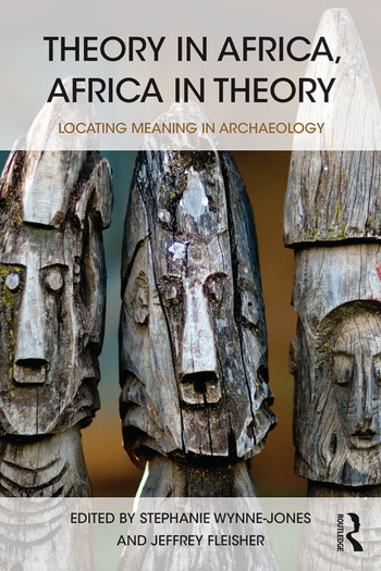 Theory in Africa, Africa in Theory Locating Meaning in Archaeology book cover