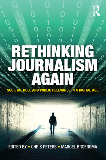 Rethinking Journalism Again Societal role and public relevance in a digital age book cover