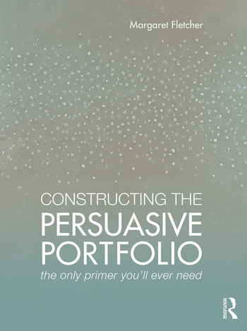 Constructing the Persuasive Portfolio The Only Primer You'll Ever Need book cover