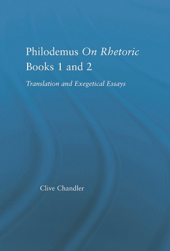 Philodemus on Rhetoric Books 1 and 2 Translation and Exegetical Essays book cover