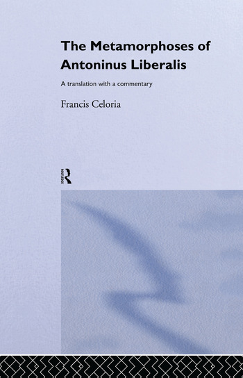 The Metamorphoses of Antoninus Liberalis A Translation with a Commentary book cover