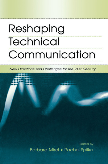 Reshaping Technical Communication New Directions and Challenges for the 21st Century book cover