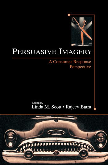 Persuasive Imagery A Consumer Response Perspective book cover