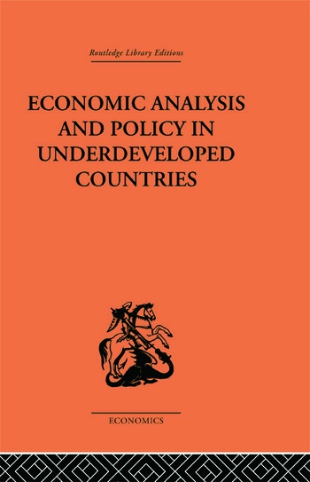 Economic Analysis and Policy in Underdeveloped Countries book cover