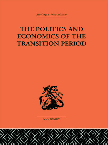 The Politics and Economics of the Transition Period book cover
