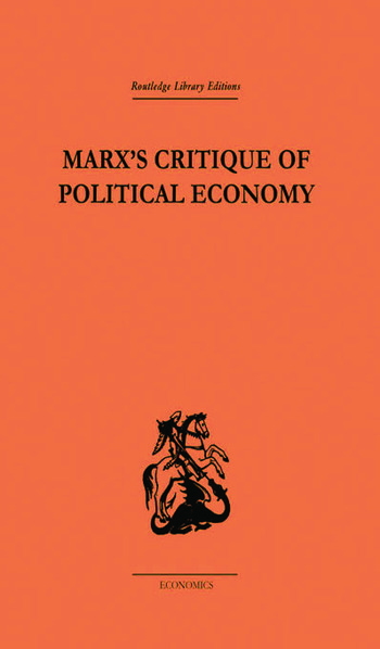 Marx's Critique of Political Economy Volume One Intellectual Sources and Evolution book cover