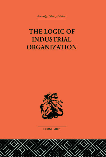 The Logic of Industrial Organization book cover