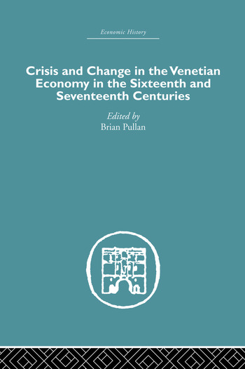 Crisis and Change in the Venetian Economy in the Sixteenth and Seventeenth Centuries book cover