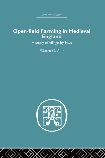 Open-Field Farming in Medieval Europe A Study of Village By-laws book cover