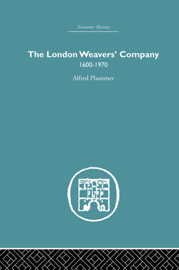 The London Weaver's Company 1600 - 1970 book cover