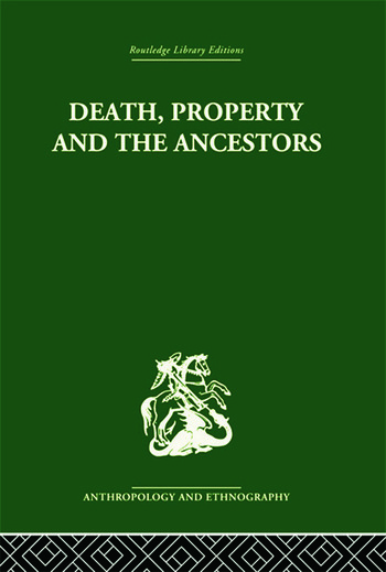 Death and the Ancestors A Study of the Mortuary Customs of the LoDagaa of West Africa book cover