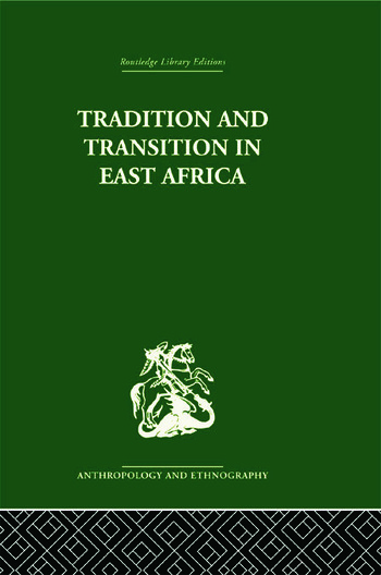 Tradition and Transition in East Africa Studies of the Tribal Factor in the Modern Era book cover