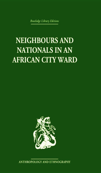 Neighbours and Nationals in an African City Ward book cover