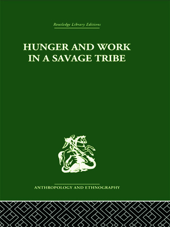 Hunger and Work in a Savage Tribe A Functional Study of Nutrition among the Southern Bantu book cover